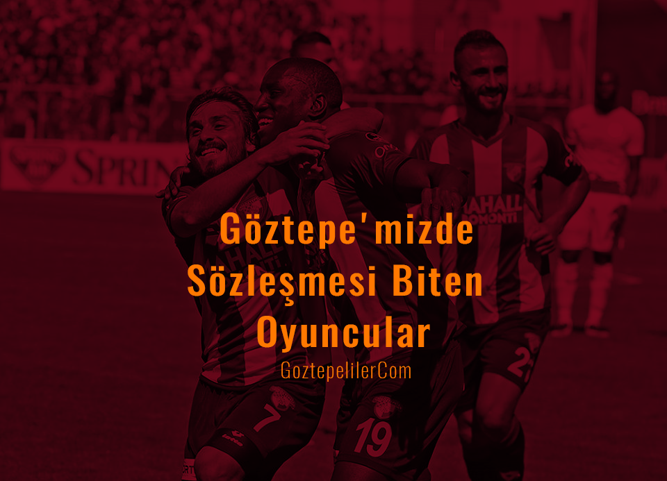 Göztepe'mizde Sözleşmesi Biten Oyuncular