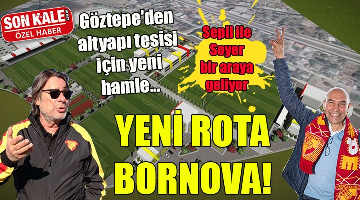 GÖZTEPE'DE YENİ ROTA BORNOVA!