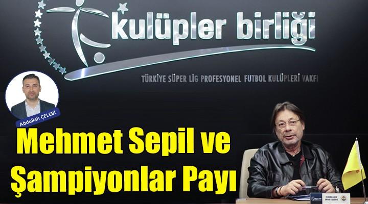 Mehmet Sepil ve Şampiyonlar Payı...